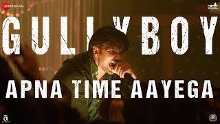 Apna Time Aayega Full video Song | Gully Boy | Ranveer Singh  Alia Bhatt | Best Vibes