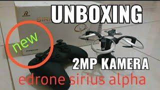 UNBOXING EDRONE SIRIUS ALPHA MINI KAMERA 2MP WIFI FPV BARU 2021 #hendranandra drone