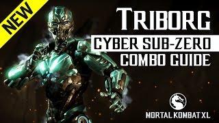 Mortal Kombat X: TRIBORG (Cyber Sub-Zero) NEW Combo Guide