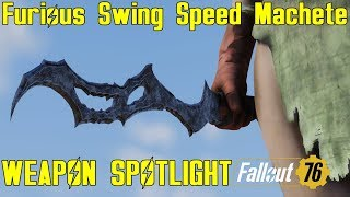 Fallout 76: Weapon Spotlights: Furious Swing Speed Machete