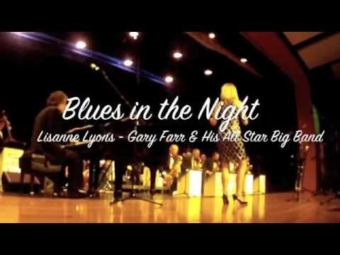 Gary Farr & His All Star Big Band - Blues in the Night with Lisanne Lyons