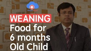 Dr. Abhishek Goel, Child Specialist, Gurgaon | Weaning – Food for 6 months old child | NimbusClinic