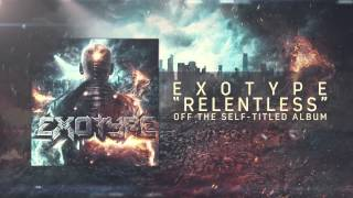 Exotype - Relentless (feat. Ronnie Canizaro)