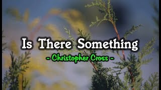 Is There Something - Christopher Cross (KARAOKE)