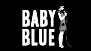 Baby Blue - Took me long (2009)