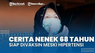 Cerita Nenek 68 Tahun di Bojonggede Terdata Vaksinasi, Mengaku Siap Meski Hipertensi