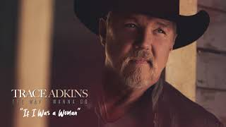 Trace Adkins If I Was A Woman