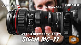 SIGMA MC-11 - WHAT YOU NEED TO KNOW! - Tested On SONY A6500 With CANON 24-105mm F4