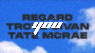 Regard, Troye Sivan, Tate McRae – You