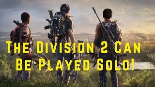 The Division 2 Will Be Awesome for SOLO PLayers!