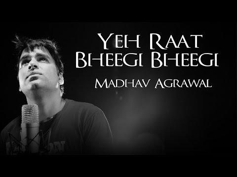 Yeh Raat Bheegi Bheegi