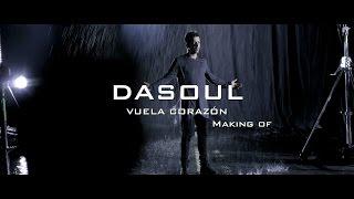 """Dasoul """"Vuela Corazón"""" (Making Of Videoclip)"""