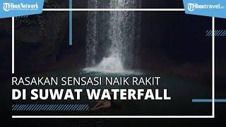 Rasakan Sensasi Naik Rakit di Suwat Waterfall, Hidden Paradise di Bali yang Belum Banyak Dikunjungi