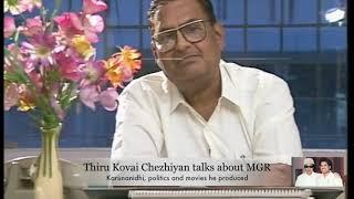 Kovai Chezhiyan talks about MGR karununidhi politics and movies he produced
