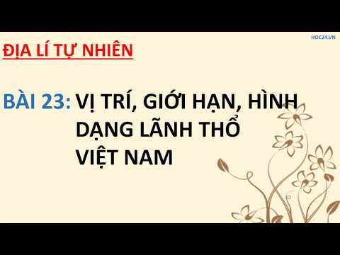 Địa lí 8 - Bài 23: Vị trí, giới hạn, hình dạng lãnh thổ Việt nam