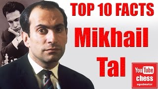 Top 10 facts about Mikhail Tal
