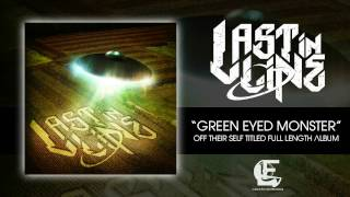 LAST IN LINE - Green Eyed Monster *NEW SINGLE*