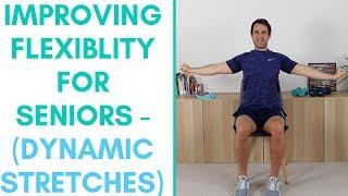 Improving Flexibility For Seniors | Dynamic Stretches For Seniors