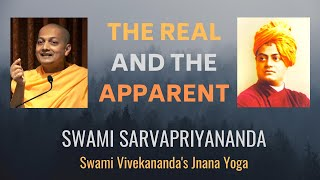 The Real and the Apparent | Swami Sarvapriyananda