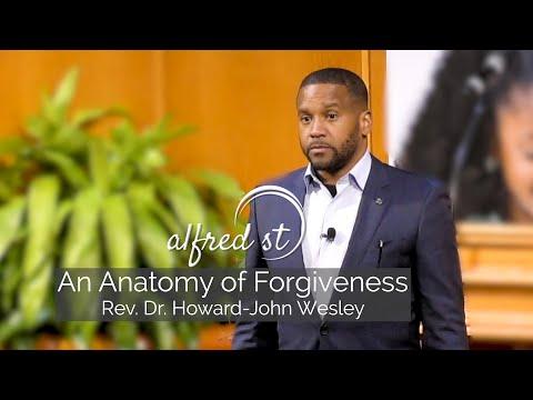 "October 13, 2019 ""An Anatomy of Forgiveness"", Rev. Dr. Howard-John Wesley"
