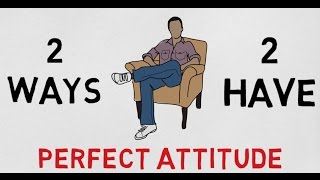 2 SIMPLE TIPS TO HAVE A PERFECT ATTITUDE (WITH ENGLISH SUBTITLES)