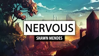Shawn Mendes ‒ Nervous [Lyrics] 🎤