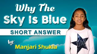 Why Sky is BLUE in Colour | Why Sky is Blue Short Answer | आसमान नीला क्यों होता है | Manjari Shukla