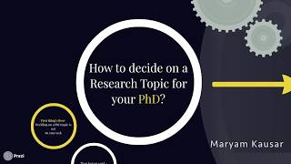 How to decide on a research topic for your PhD?: Maryam Kausar
