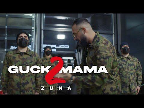 ZUNA - GUCK MAMA 2