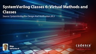 SystemVerilog Classes 6: Virtual Methods and Classes