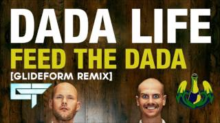 Feed The Dada - Dada Life (GlideForm Remix)