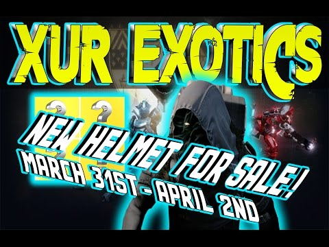 DESTINY | XUR Exotic Inventory, New Helmet For Sale !! March 31, 2017, Where Is Xur