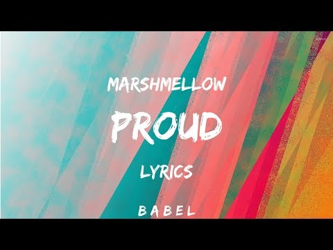 Marshmello - PROUD (Lyrics) - BABEL