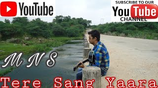 Tere Sang Yaara Cover By MNS Soni - manthans784
