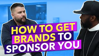 How to Get Brands to Sponsor You