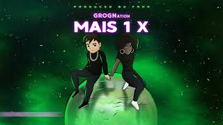 GROGNation - Mais 1 X (prod. FRXH)