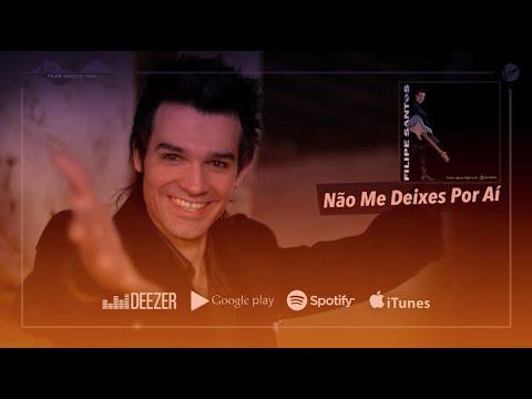 Filipe Santos - NÃO ME DEIXES POR AÍ - Videoclip Oficial