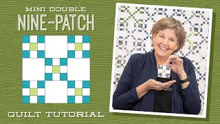 Make A Mini Double Nine-Patch Quilt With Jenny Doan Of Missouri Star