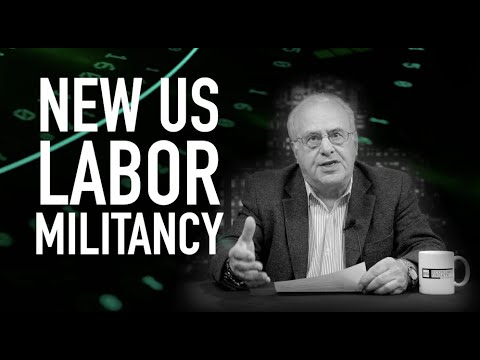 Economic Update: New US Labor Militancy [Trailer]