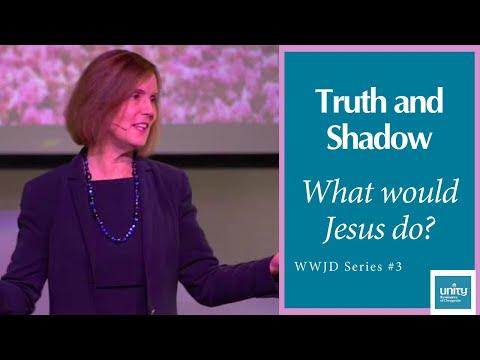 "Message: ""Truth and Shadow"" Rev. Paula Mekdeci, #3 of the WWJD Series"