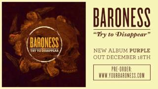 BARONESS - Try To Disappear [AUDIO]