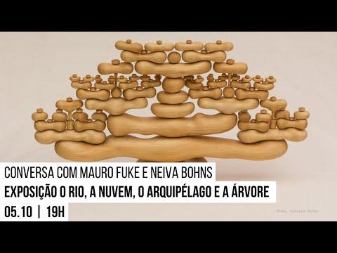 Conversa com Mauro Fuke e Neiva Bohns sobre exposição O rio, a nuvem, o arquipélago e a árvore