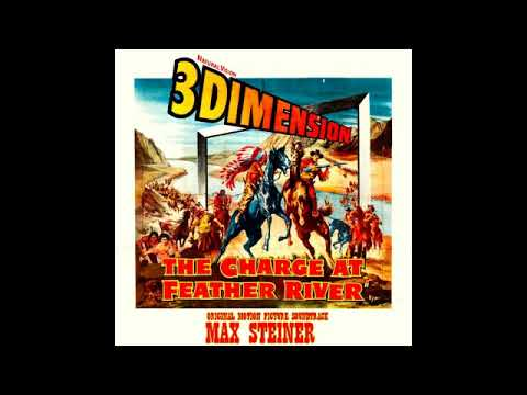 The Charge At Feather River - A Suite (Max Steiner - 1953)