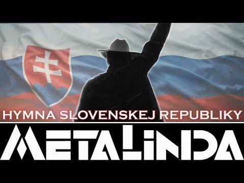 HYMNA SLOVENSKEJ REPUBLIKY - METALINDA  OFFICIAL VIDEO 