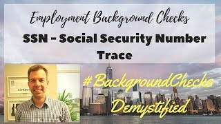 SSN - Social Security Number Trace-  Background Checks Demystified