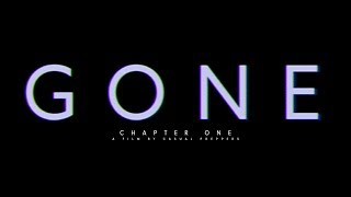 """""""GONE"""" Chapter One - A Film by Casual Preppers"""