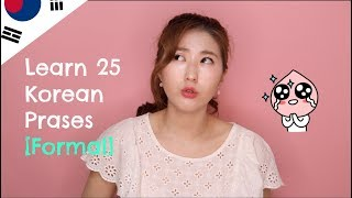 Learn the Top 25 Must-Know Korean Phrases! [FORMAL] | 한국언니 Korean Unnie