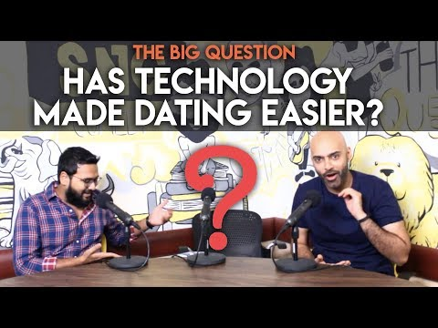 SnG: Has Technology Made Dating Easier? | The Big Question S2 Ep 16