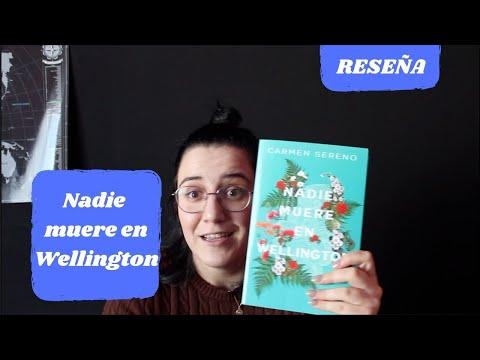 #reseña: Nadie Muere En Wellington De Carmen Sereno