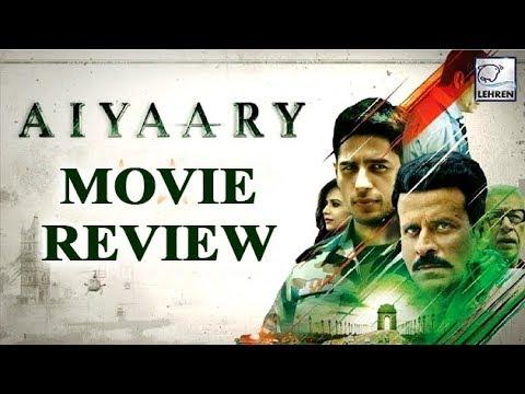 Aiyaary Movie Review | Siddharth Malhotra, Manoj B